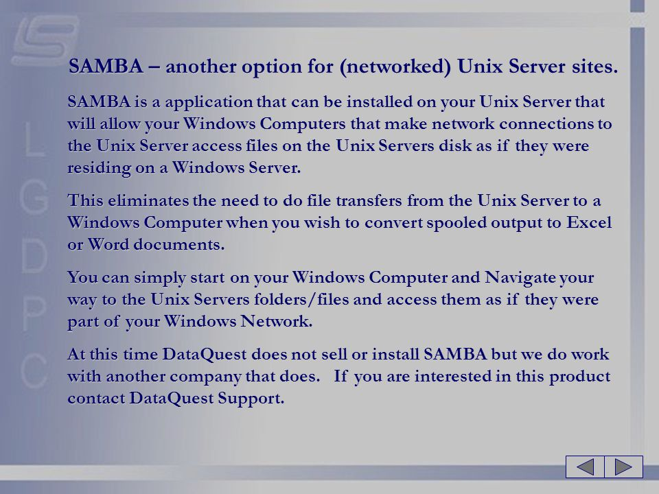SAMBA – another option for (networked) Unix Server sites.