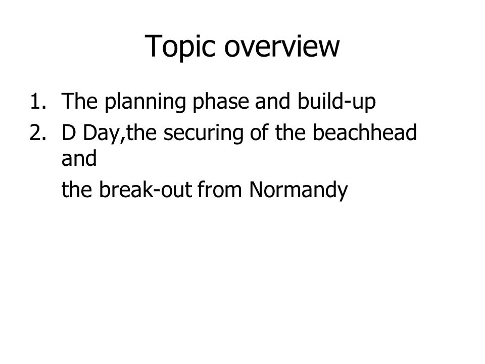 Topic overview The planning phase and build-up