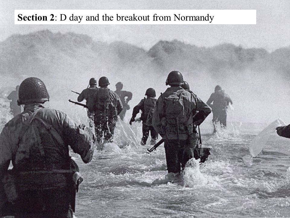 Section 2: D day and the breakout from Normandy