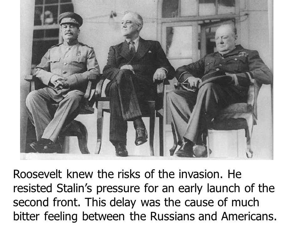 Roosevelt knew the risks of the invasion