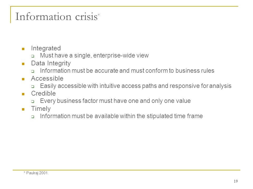 Information crisis* Integrated Data Integrity Accessible Credible
