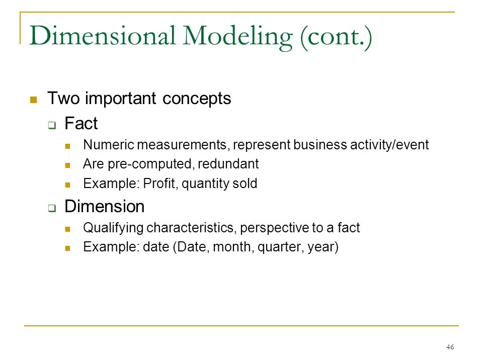 Dimensional Modeling (cont.)