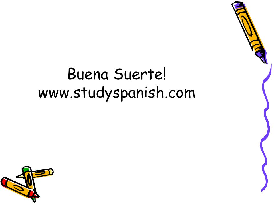 Buena Suerte! www.studyspanish.com
