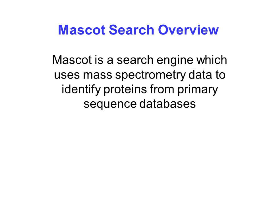 Mascot Search Overview