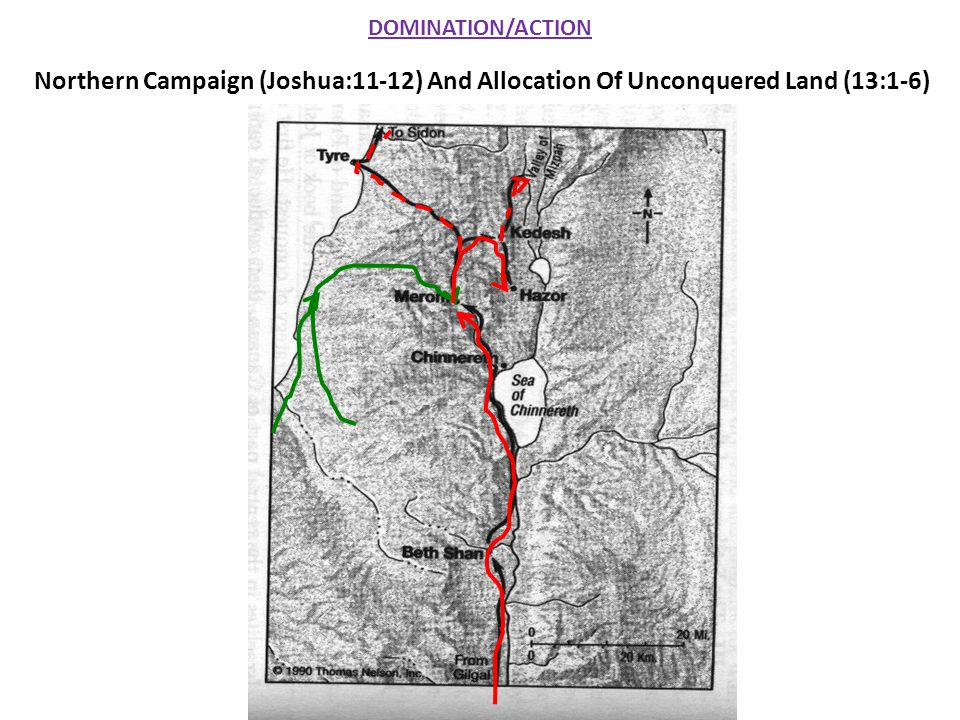 DOMINATION/ACTION Northern Campaign (Joshua:11-12) And Allocation Of Unconquered Land (13:1-6)