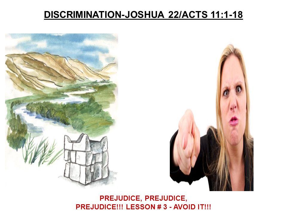 DISCRIMINATION-JOSHUA 22/ACTS 11:1-18