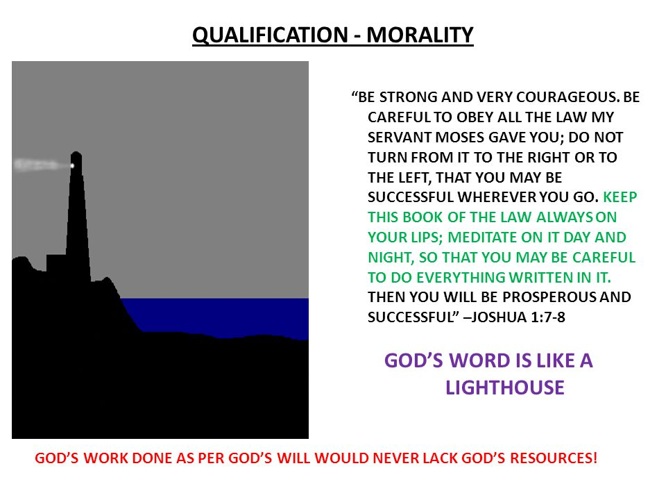 QUALIFICATION - MORALITY GOD'S WORD IS LIKE A LIGHTHOUSE