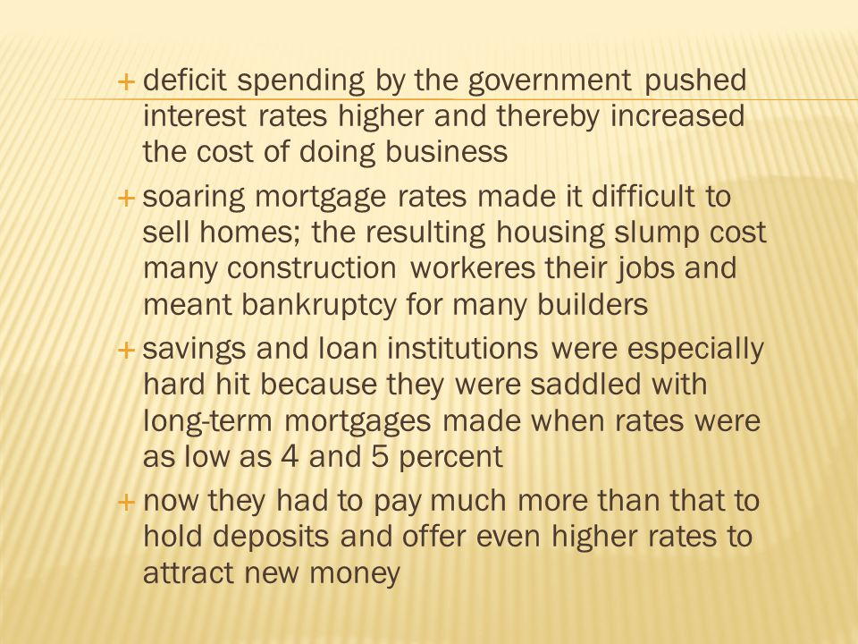 deficit spending by the government pushed interest rates higher and thereby increased the cost of doing business