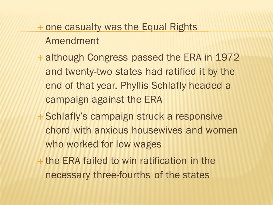 one casualty was the Equal Rights Amendment