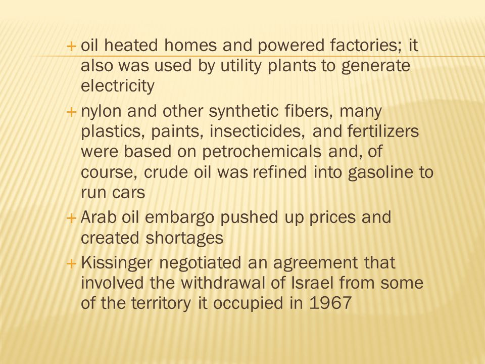 oil heated homes and powered factories; it also was used by utility plants to generate electricity