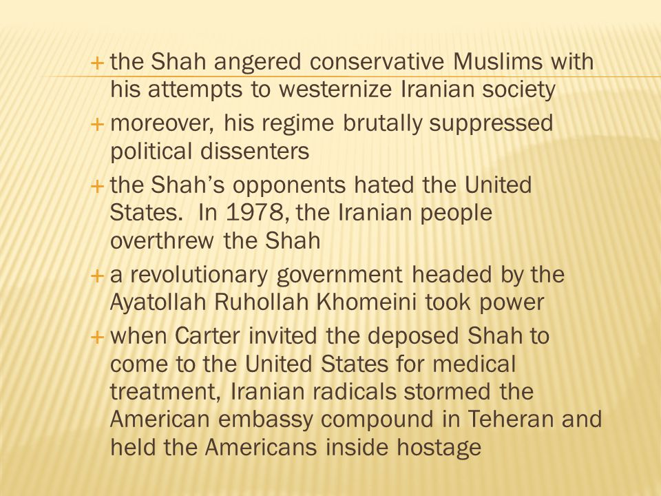 the Shah angered conservative Muslims with his attempts to westernize Iranian society