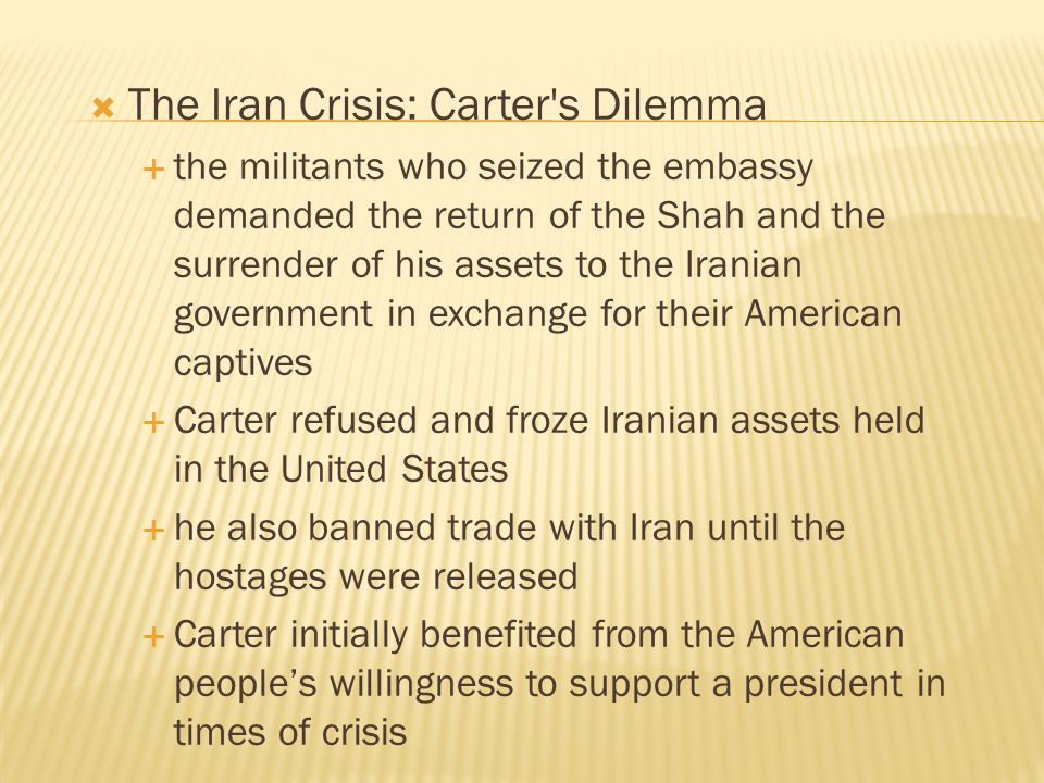 The Iran Crisis: Carter s Dilemma