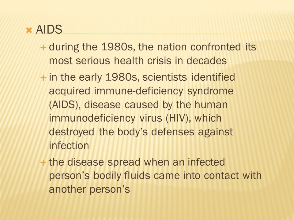 AIDS during the 1980s, the nation confronted its most serious health crisis in decades.