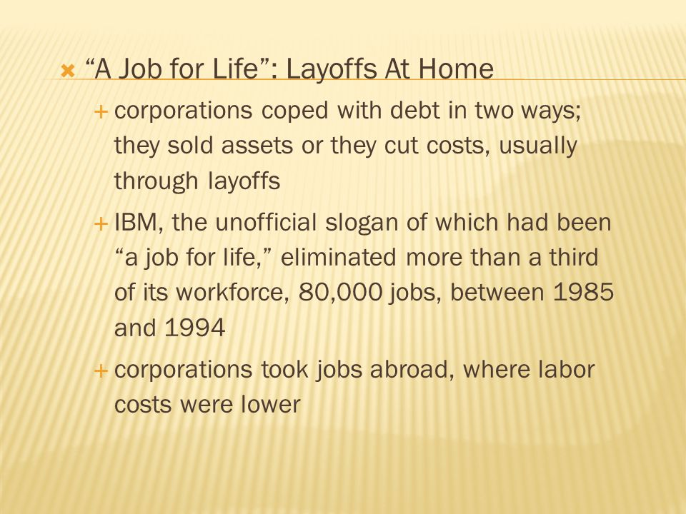 A Job for Life : Layoffs At Home