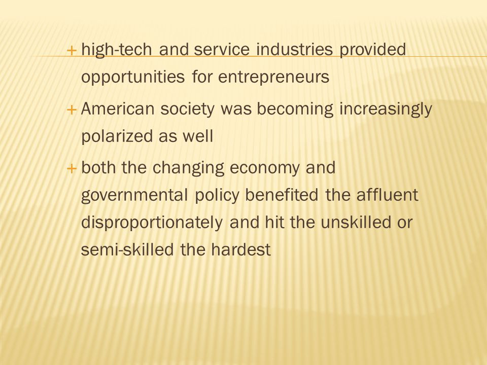 high-tech and service industries provided opportunities for entrepreneurs