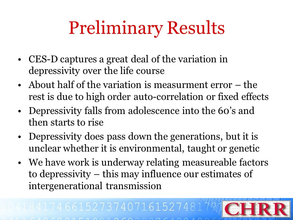 Preliminary Results CES-D captures a great deal of the variation in depressivity over the life course.