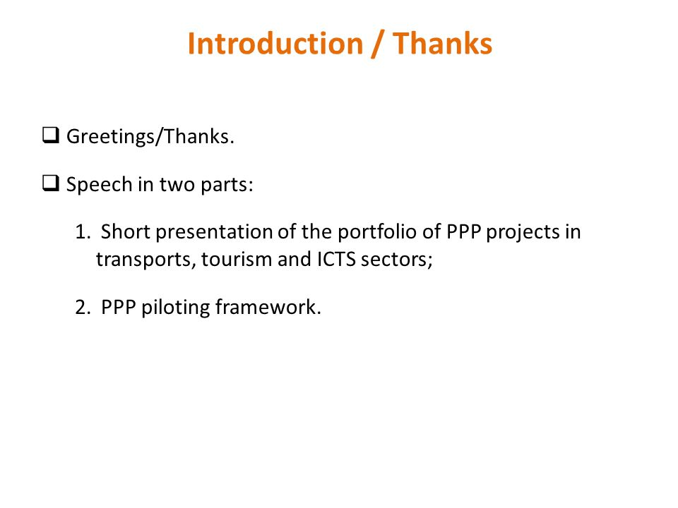 Introduction / Thanks Greetings/Thanks. Speech in two parts: