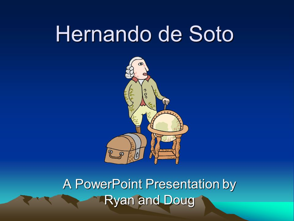 A PowerPoint Presentation by Ryan and Doug