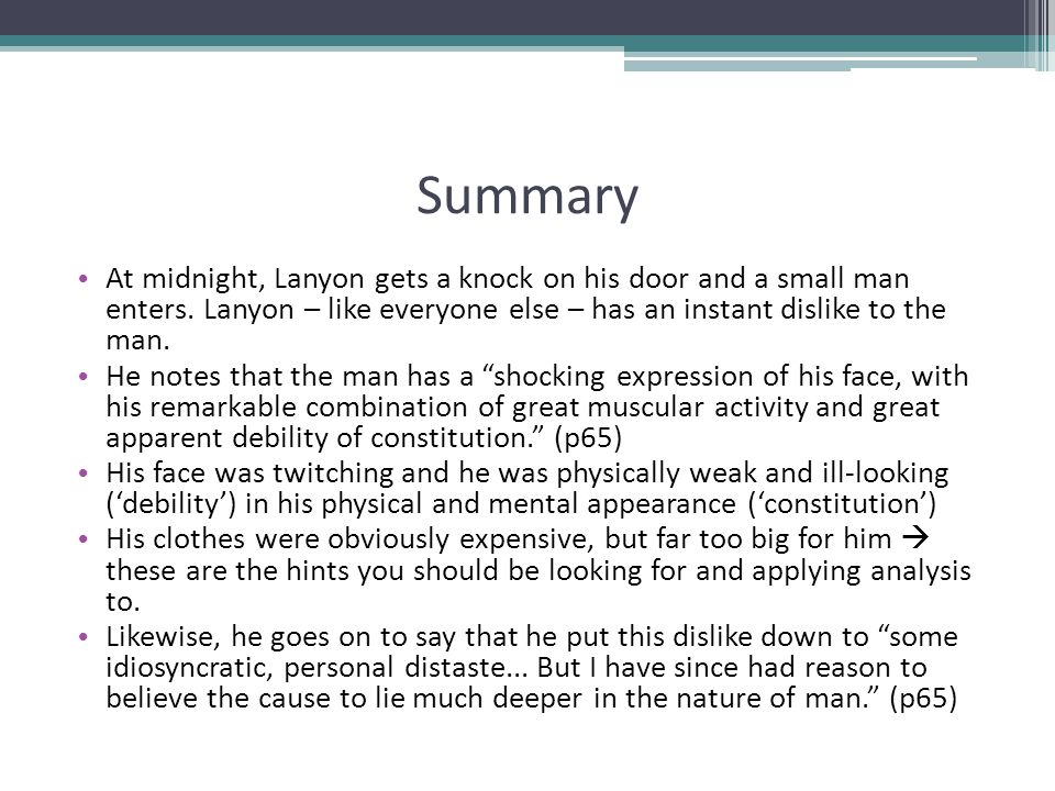 Summary At midnight, Lanyon gets a knock on his door and a small man enters. Lanyon – like everyone else – has an instant dislike to the man.