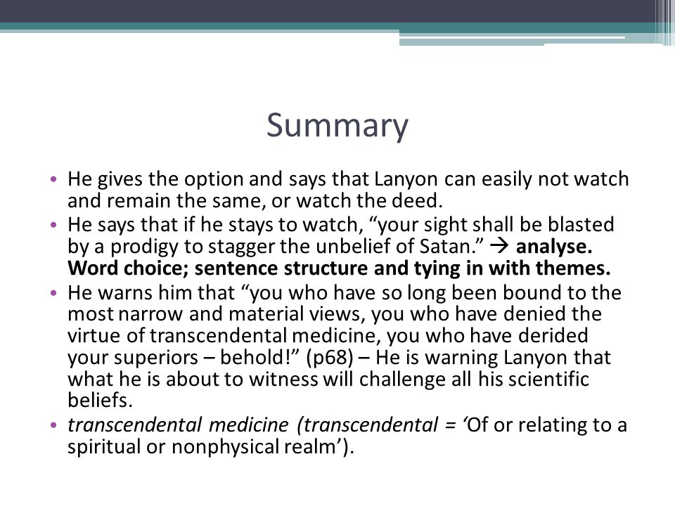 Summary He gives the option and says that Lanyon can easily not watch and remain the same, or watch the deed.