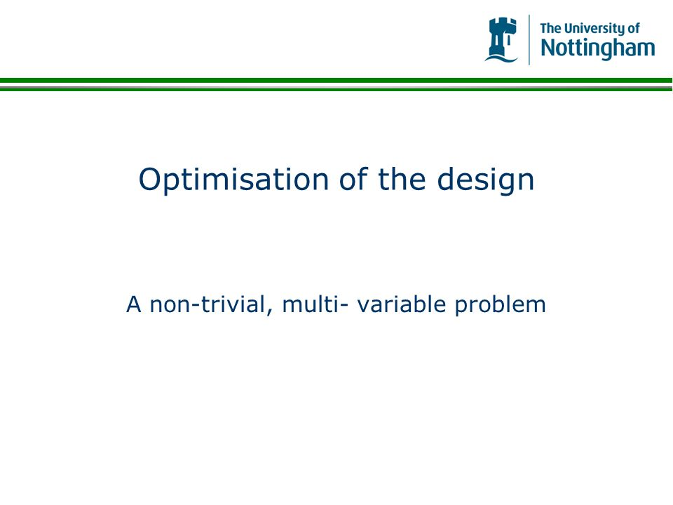 Optimisation of the design