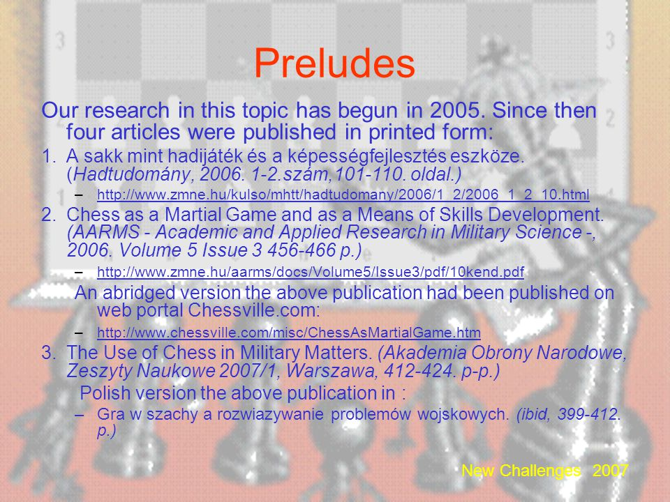 Preludes Our research in this topic has begun in 2005. Since then four articles were published in printed form: