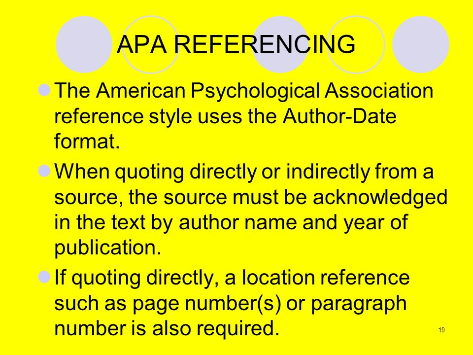 APA REFERENCINGThe American Psychological Association reference style uses the Author-Date format.