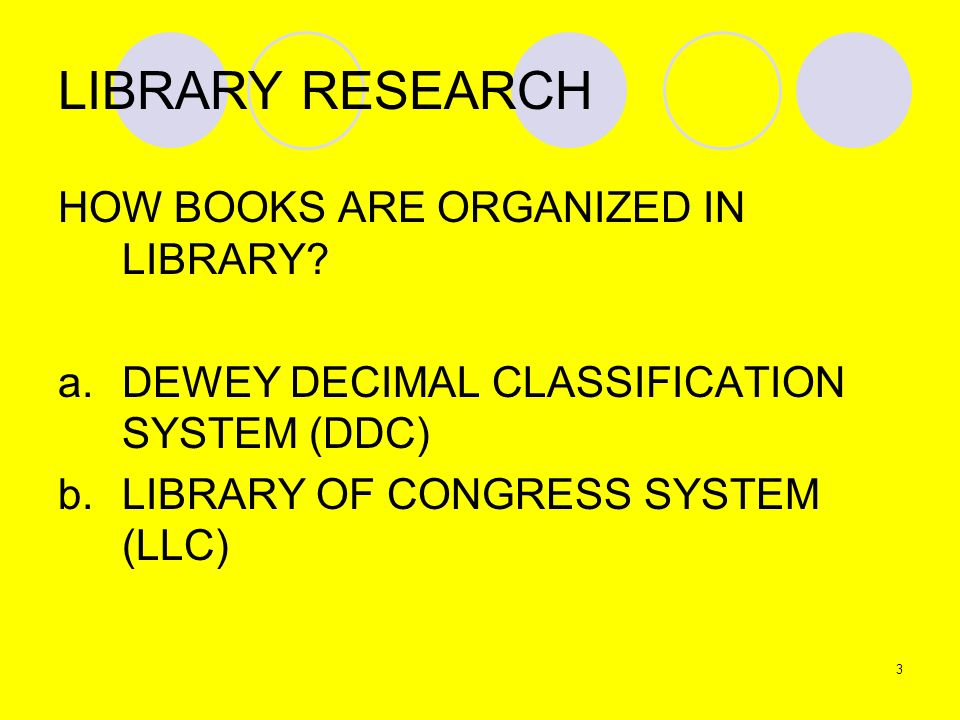 LIBRARY RESEARCH HOW BOOKS ARE ORGANIZED IN LIBRARY