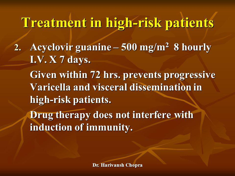 Treatment in high-risk patients