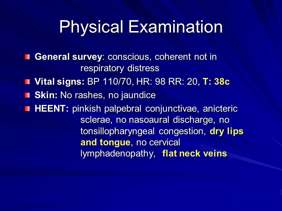 Physical Examination General survey: conscious, coherent not in respiratory distress. Vital signs: BP 110/70, HR: 98 RR: 20, T: 38c.