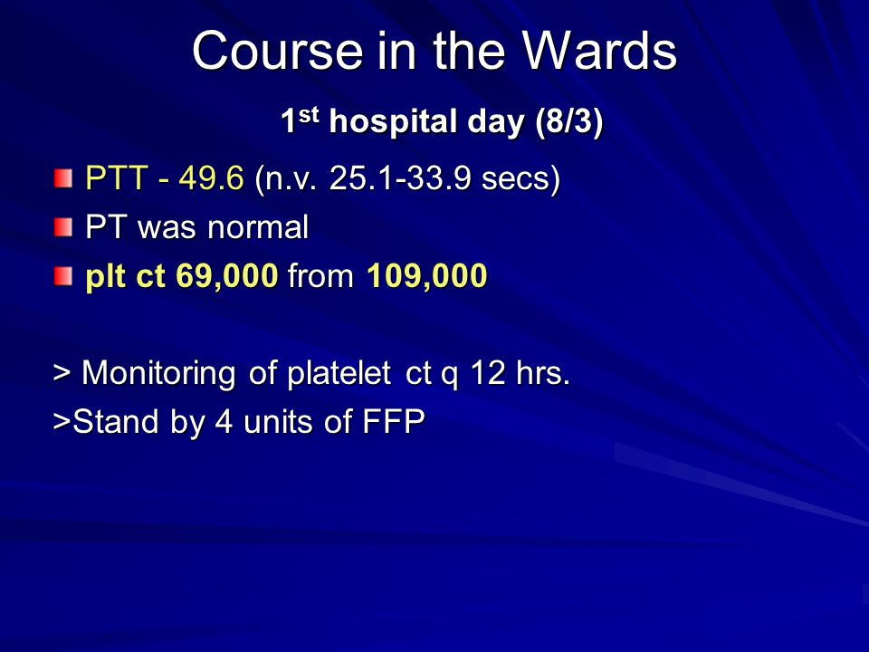Course in the Wards 1st hospital day (8/3)