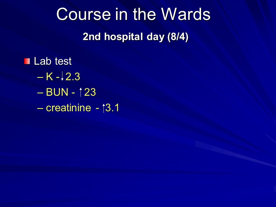 Course in the Wards 2nd hospital day (8/4)