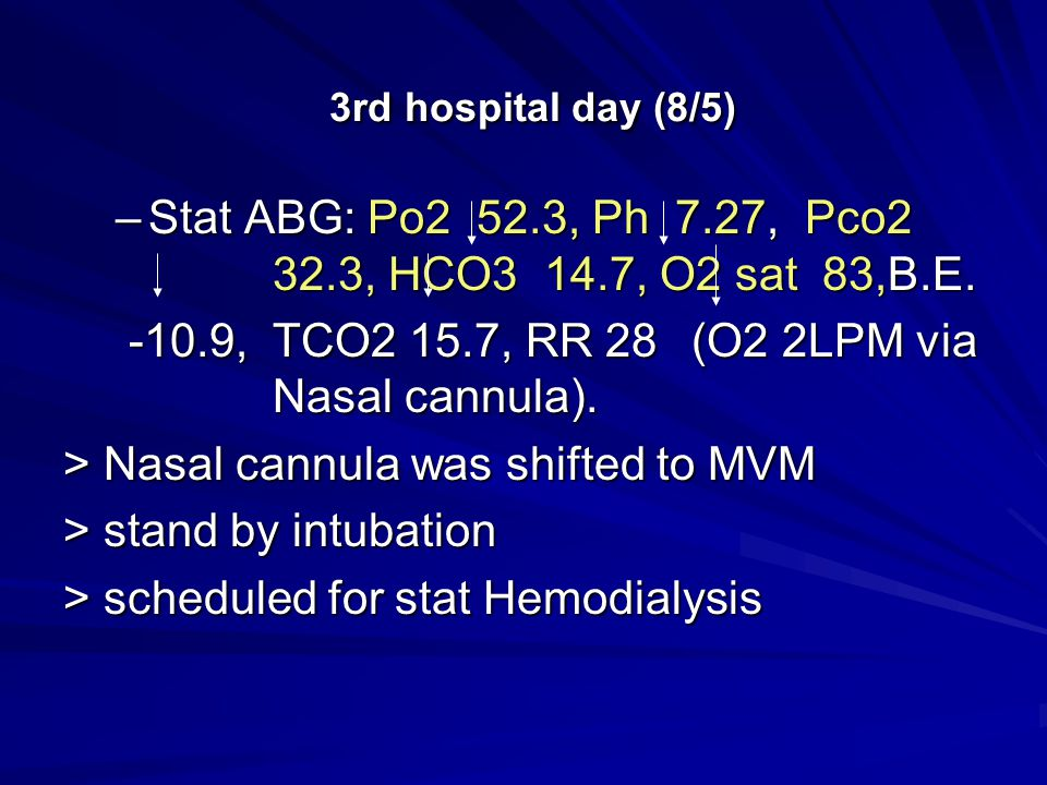 3rd hospital day (8/5) Stat ABG: Po2 52.3, Ph 7.27, Pco2 32.3, HCO3 14.7, O2 sat 83,B.E.