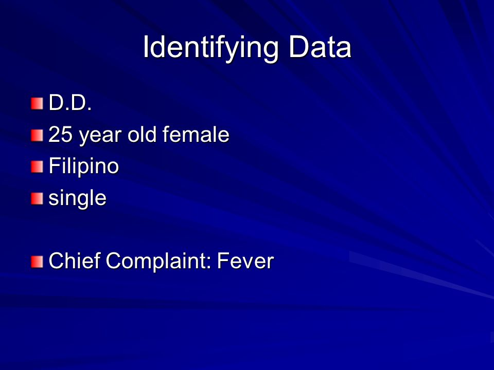 Identifying Data D.D. 25 year old female Filipino single