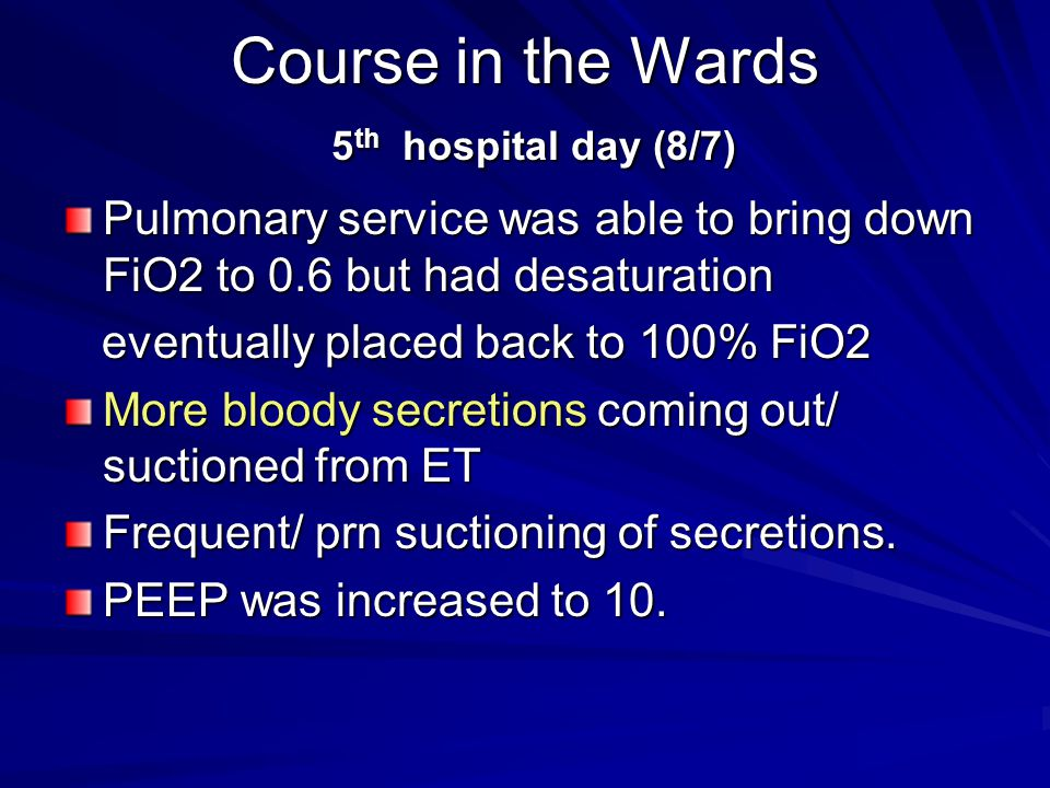 Course in the Wards 5th hospital day (8/7)