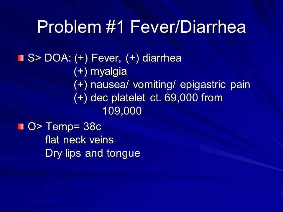 Problem #1 Fever/Diarrhea