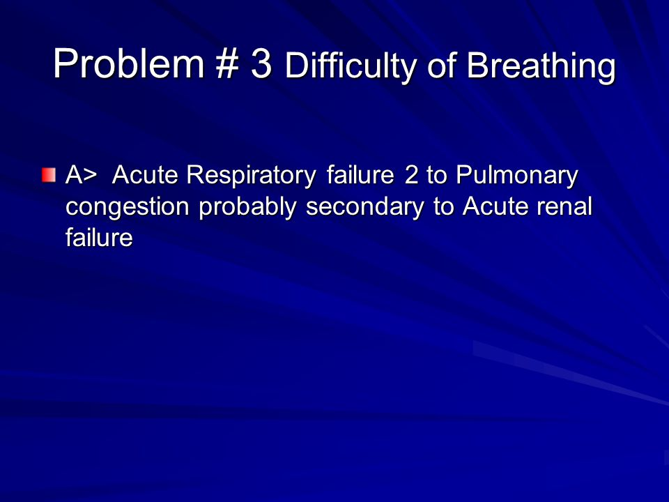 Problem # 3 Difficulty of Breathing