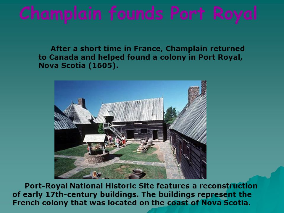 Champlain founds Port Royal