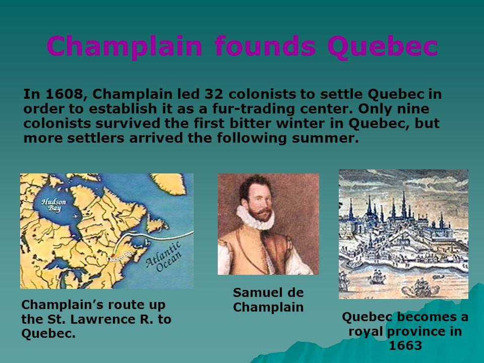 Champlain founds Quebec