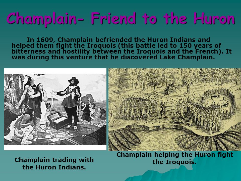 Champlain- Friend to the Huron
