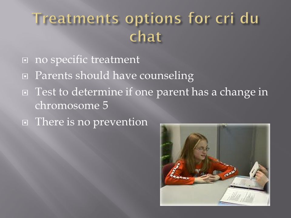 Treatments options for cri du chat