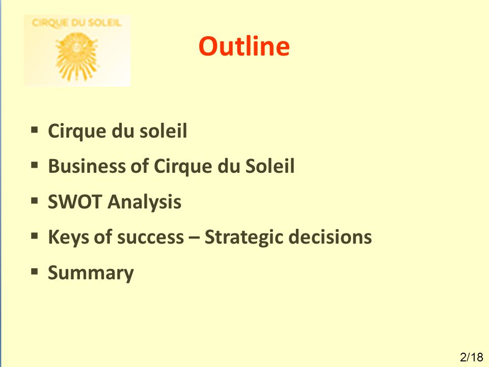 internal analysis cirque du soleil Free essay: runing head: swot analysis of cirque du soleil cirque du  soleil: the circus of the sun shines bethany caswell devry.
