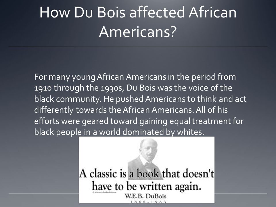How Du Bois affected African Americans