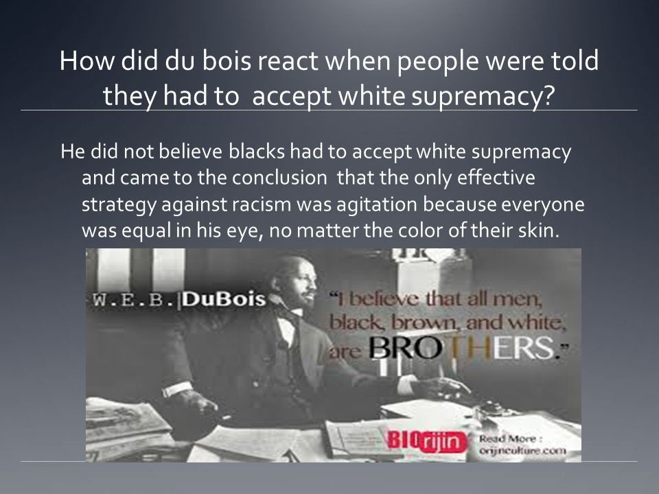 How did du bois react when people were told they had to accept white supremacy