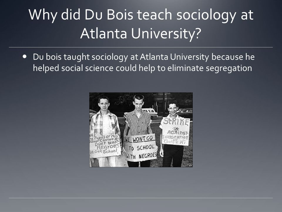 Why did Du Bois teach sociology at Atlanta University
