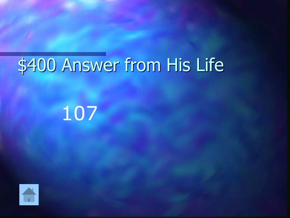$400 Answer from His Life 107