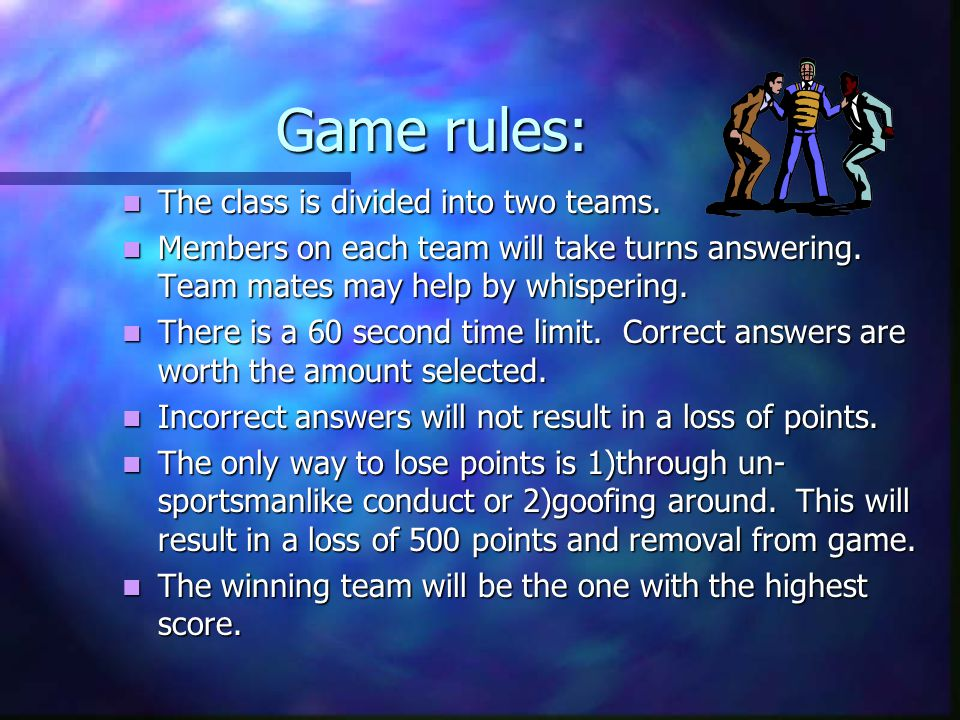 Game rules: The class is divided into two teams.