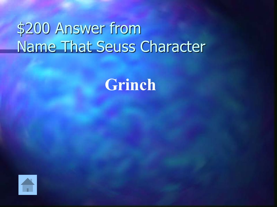 $200 Answer from Name That Seuss Character