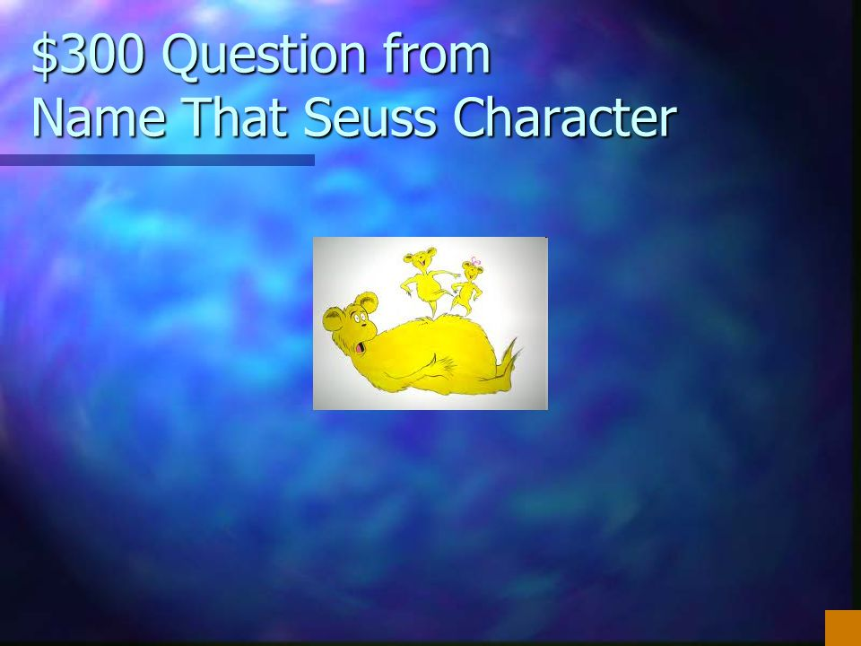 $300 Question from Name That Seuss Character