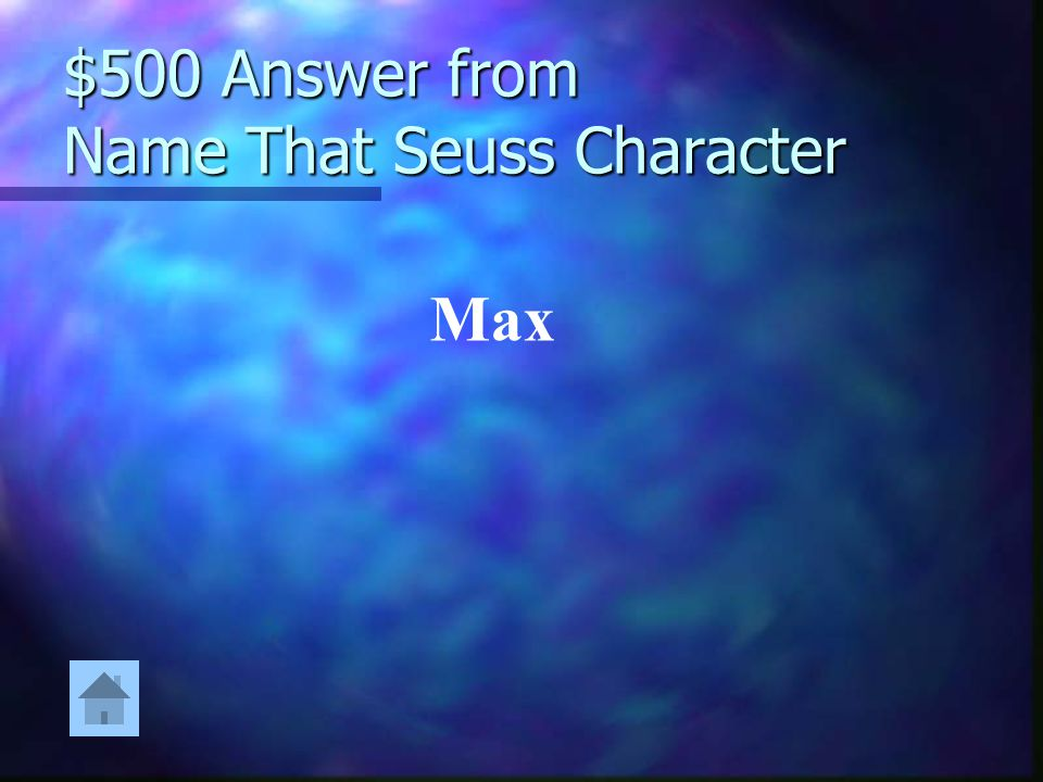 $500 Answer from Name That Seuss Character